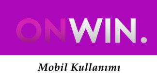 Onwin Mobil Kullanımı